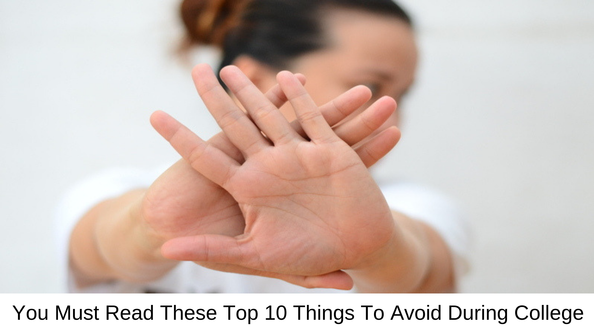 Things To Avoid During College